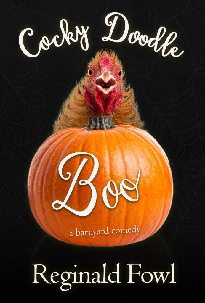 Cocky Doodle Boo, A Barnyard Comedy