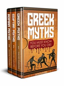 GREEK/EGYPTIAN/ROMAN MYTHS YOU MUST KNOW BEFORE YOU DIE! by David Fuentes