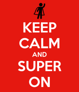 Keep Calm and Super On!