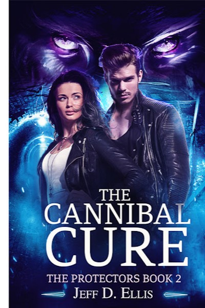The Cannibal Cure by Jeff D Ellis