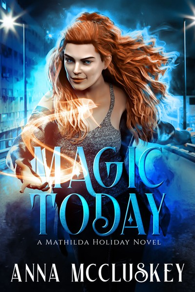 Magic Today by Anna Mccluskey