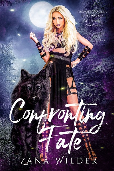 Confronting Fate by Zana Wilder