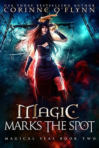Magic Marks the Spot by Corinne O Flynn