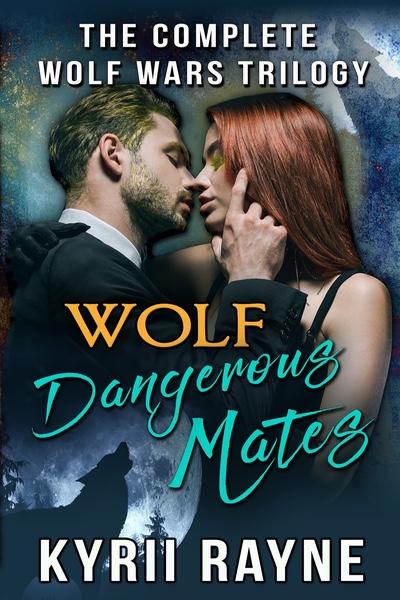 Wolfs Dangerous Mate by Kyrii Rayne